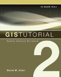 GIS Tutorial: Spatial Analysis: For ArcGIS 10.3.x (Paperback)