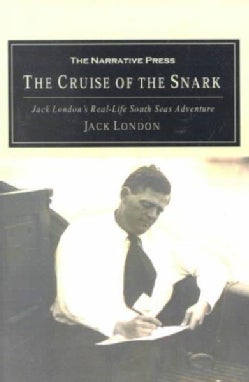 The Cruise of the Snark: Jack London's South Sea Adventure (Paperback)