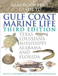 Beachcomber's Guide to Gulf Coast Marine Life: Texas, Louisiana, Mississippi, Alabama, and Florida (Paperback)