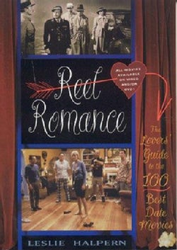 Reel Romance: The Lovers' Guide to the 100 Best Date Movies (Paperback)