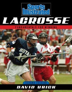 Sports Illustrated Lacrosse: Fundamentals for Winning (Paperback)