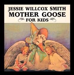 Jessie Willcox Smith Mother Goose for Kids (Board book)