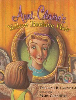 Aunt Claire's Yellow Beehive Hair (Hardcover)