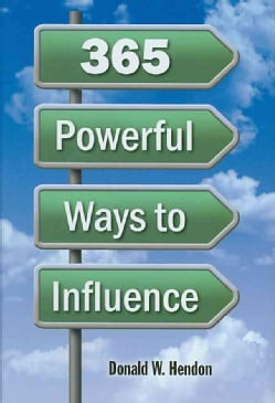 365 Powerful Ways to Influence (Hardcover)