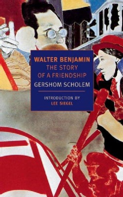 Walter Benjamin: The Story of a Friendship (Paperback)