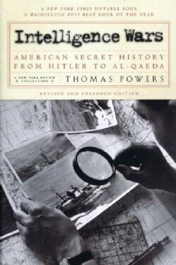 Intelligence Wars: American Secret History from Hitler to Al-Qaeda (Paperback)