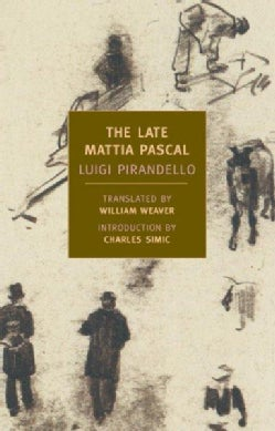 The Late Mattia Pascal (Paperback)