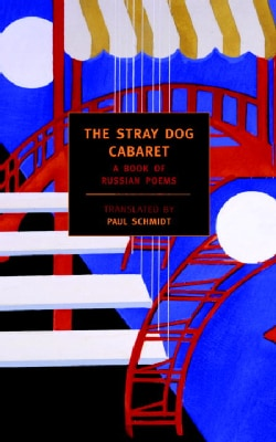 The Stray Dog Cabaret: A Book of Russian Poems (Paperback)