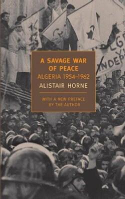 A Savage War of Peace: Algeria 1954-1962 (Paperback)