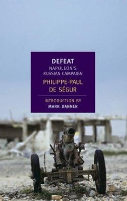 Defeat: Napoleon's Russian Campaign (Paperback)