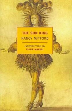 The Sun King: Louis XIV at Versailles (Paperback)