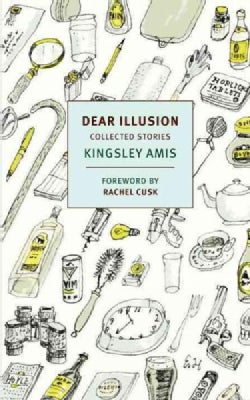Dear Illusion: Collected Stories (Paperback)