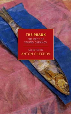 The Prank: The Best of Young Chekhov (Paperback)