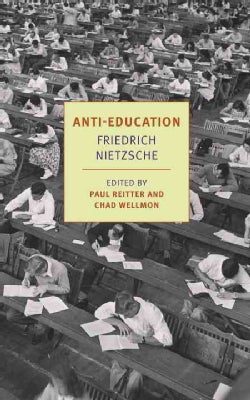 Anti-Education: On the Future of Our Educational Institutions (Paperback)