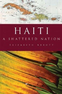 Haiti: A Shattered Nation (Hardcover)