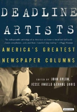 Deadline Artists: America's Greatest Newspaper Columns (Hardcover)