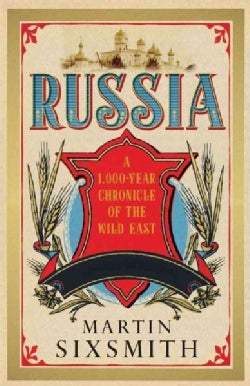 Russia: A 1000-Year Chronicle of the Wild East (Hardcover)