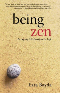 Being Zen: Bringing Meditation to Life (Paperback)