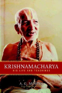 Krishnamacharya: The Life and Teachings (Paperback)