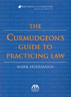 Curmudgeon's Guide to Practicing Law (Paperback)
