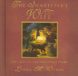 The Innkeeper's Wife: The Rest of the Christmas Story (Hardcover)
