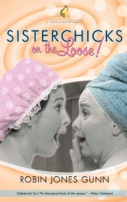 Sisterchicks on the Loose (Paperback)