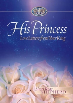 His Princess: Love Letter from Your King (Hardcover)