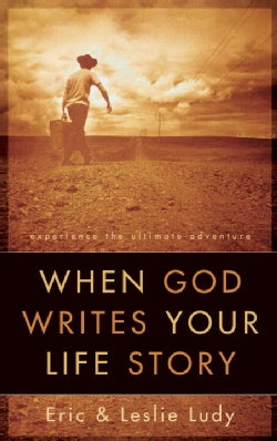 When God Writes Your Life Story: Experience the Ultimate Adventure (Paperback)