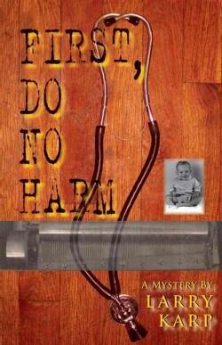 First, Do No Harm (Paperback)