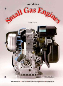 Small Gas Engines: Fundamentals, Service, Troubleshooting, Repair, Applications (Paperback)