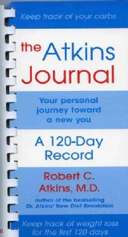The Atkins Journal: Your Personal Journey Toward a New You, a 120-Day Record (Paperback)