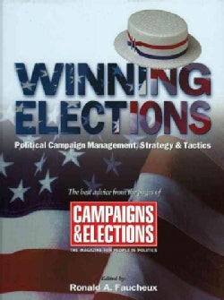 Winning Elections: Political Campaign Management, Strategy & Tactis (Hardcover)