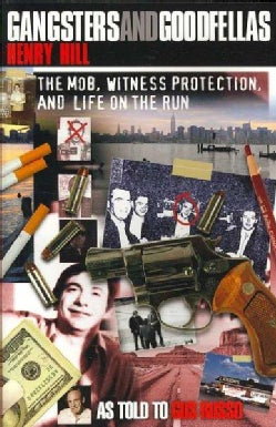 Gangsters And Goodfellas: The Mob, Witness Protection, And Life on the Run (Paperback)
