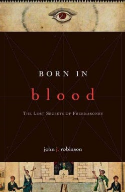 Born in Blood: The Lost Secrets of Freemasonry (Paperback)