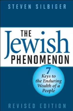 The Jewish Phenomenon: Seven Keys to the Enduring Wealth of a People (Hardcover)