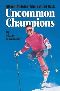 Uncommon Champions: Fifteen Athletes Who Battled Back (Paperback)
