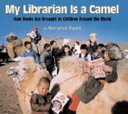 My Librarian Is a Camel: How Books Are Brought to Children Around the World (Hardcover)