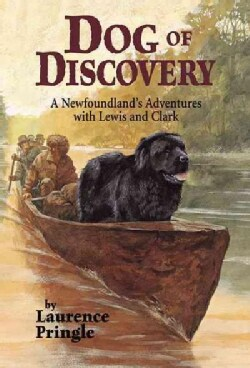 Dog of Discovery: A Newfoundland's Adventures With Lewis and Clark (Paperback)