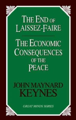 The End of Laissez-Faire: The Economic Consequences of the Peace (Paperback)
