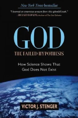 God: The Failed Hypothesis: How Science Shows That God Does Not Exist (Hardcover)