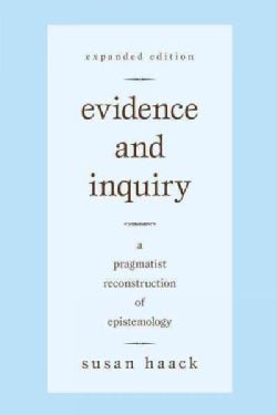 Evidence and Inquiry: A Pragmatist Reconstruction of Epistemology (Paperback)