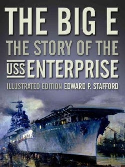 The Big E: The Story of the USS Enterprise (Hardcover)
