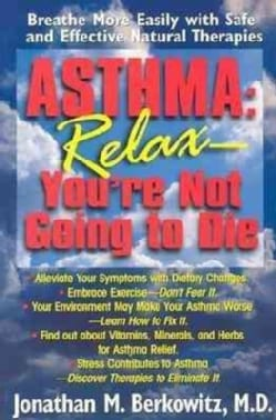 Asthma: Relax, You're Not Going to Die (Paperback)