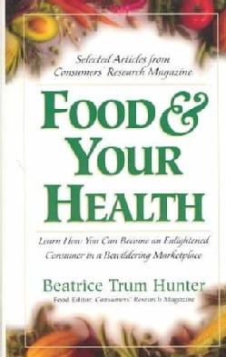 Food & Your Health: Selected Articles from Consumers' Research Magazine (Paperback)