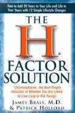 The H Factor Solution: (Homocysteine, the Best Single Indicator of Whether You Are Likely to Live Long or Die Young) (Paperback)