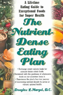 The Nutrient-Dense Eating Plan: A Lifetime Eating Guide to Exceptional Foods for Super Health (Paperback)