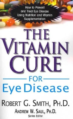 The Vitamin Cure for Eye Disease (Paperback)