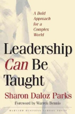 Leadership Can Be Taught: A Bold Approach for a Complex World (Hardcover)