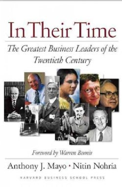 In Their Time: The Greatest Business Leaders Of The Twentieth Century (Hardcover)