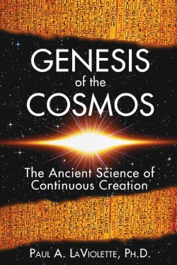 Genesis of the Cosmos: The Ancient Science of Continuous Creation (Paperback)